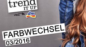 trend IT UP – Farbwechsel März 2016